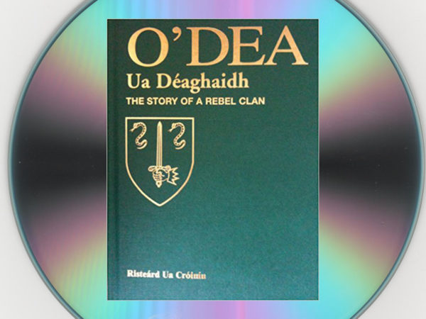 O'Dea – Ua Deaghaidh: The Story of a Rebel Clan is now Available on CD