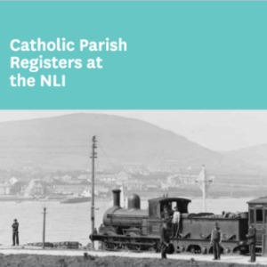 Catholic Parish Registers now Online at the National Library of Ireland